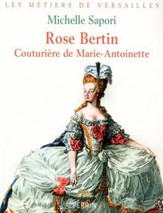 Rose Bertin, Modiste de Marie-Antoinette, par Michelle Sapori