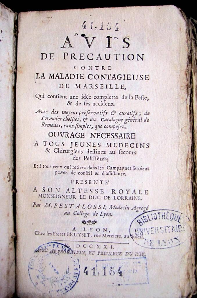 Page de titre. Pestalossi, Jérôme.  Avis de précaution contre la maladie contagieuse de Marseille. Les Frères Bruyset,1721. Cote 411154.