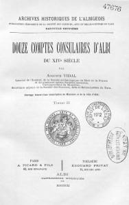 Douze comptes consulaires d'Albi du XIVe siècle / Auguste Vidal. Tome II (1911)- Fait partie de : Archives historiques de l'Albigeois, 9. Collections Université de Lyon, cote 011996