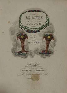 Le livre-joujou avec figures mobiles. Librairie Louis Janet, première édition 1831. Premier livre interactif  ? Peut-être. Un livre plein de magie ? Certainement.