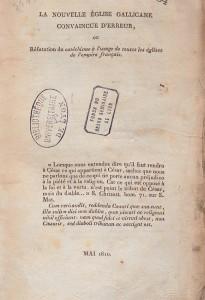 La nouvelle église gallicane convaincue d'erreur, ou réfutation du catéchisme à l'usage de toutes les églises de l'empire français (1810), publication anonyme attribuée à l'abbé Le Surre (1763-1844), vicaire général de l'évêque de Broglie à Gand. Elle accuse en termes très vifs, dans un style énergique et direct, et au terme d'une démonstration théologique apparemment serrée, le Catéchisme impérial de gallicanisme, de richérisme, d'hérésie et de blasphème. Voici, pour donner une idée du ton employé, une description du prince de Talleyrand: «[…] un ministre des relations extérieures, ex-évêque boiteux, père et fauteur du schisme constitutionnel, parjure de profession, apostat juridique, concubinaire public, marié… avec une femme divorcée, chef ou complice de toutes les branches d'agiotage» (p. 17). L'ouvrage est sous-tendu par la volonté de dénoncer la mainmise supposée du régime impérial sur les cultes.