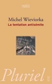 tentation antisémite michel wieviorka