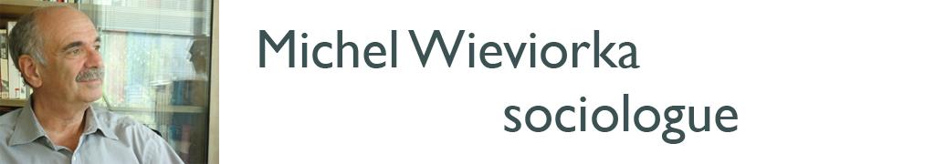 Michel Wieviorka, sociologue | Carnet de recherche