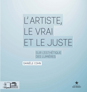 Parution : Danièle Cohn, <i>L'Artiste, le vrai, le juste. Sur l'esthétique des lumières. </i>