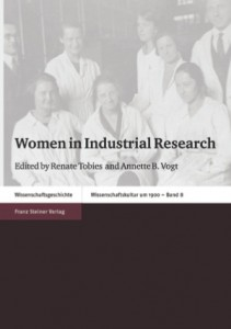 New: Women in Industrial Research, edited by Renate Tobies and Annette B. Vogt
