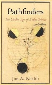 Jim Al-Khalili, Pathfinders: The Golden Age of Arabic Science, Allen Lane, 2010.