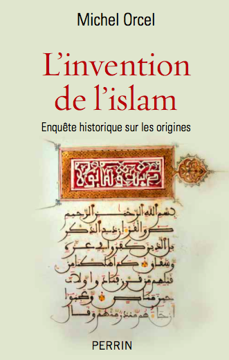 Michel Orcel, L'invention de l'islam