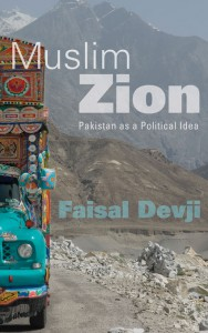 Faisal Devji, Muslim Zion Pakistan as a Political Idea , Harvard University Press, 2013