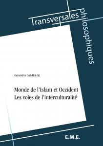 MONDE DE L'ISLAM ET OCCIDENT Les voies de l'interculturalité Gobillot Geneviève (éd.)