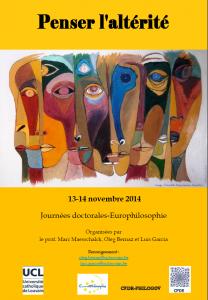 Journées doctorales Europhilosophie « Penser l'altérité » - Université Catholique de Louvain - 13/14 novembre 2014