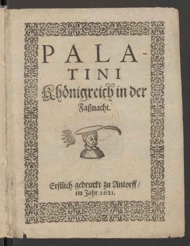 """Titelblatt von """"Palatini Khönigreich in der Faßnacht"""", 1621"""