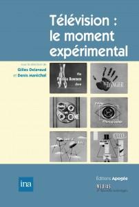 """Delavaud Gilles, Maréchal Denis (dir.) """"Télévision : le moment expérimental"""". Paris : Éditions Apogée, Ina, 2011. 602 p."""
