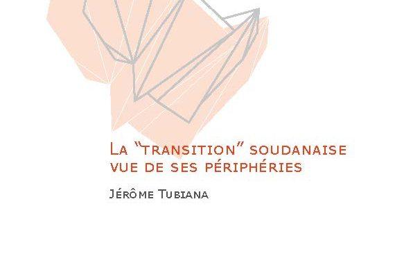 La «transition» soudanaise vue des périphéries – Jérôme tubiana