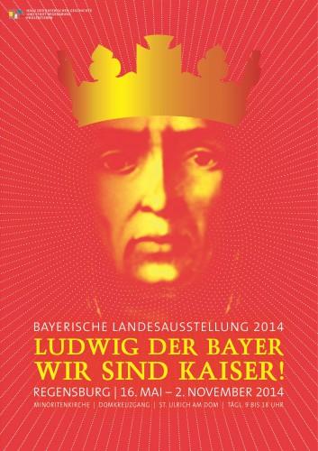 Das offizielle Plakat der Bayerischen Landesausstellung 2014 (Quelle: HDBG)