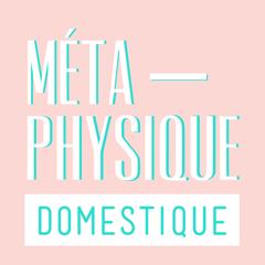 Métaphysique domestique
