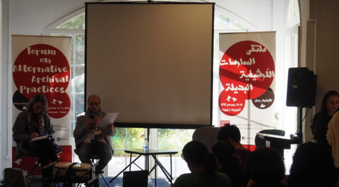 Forum on alternative archival practices, Beyrouth, 14 & 15 décembre 2018