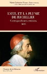 Nouveautés Éditeurs - L'œil et la plume de Richelieu Correspondances  croisées, 1635 - l'Harmattan - Vignal Souleyreau Marie-Catherine