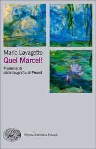 Mario Lavagetto, <i>Quel Marcel! Frammenti dalla biografia di Proust</i>