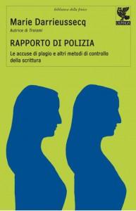 Marie Darrieussecq, <i>Rapporto di polizia. Le accuse di plagio e altri metodi di controllo della scrittura</i>