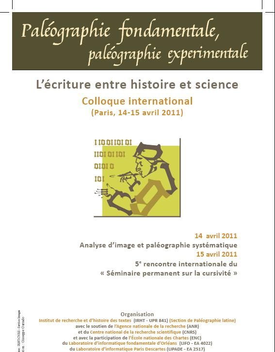 Paléographie fondamentale, paléographie expérimentale : l'écriture entre science et histoire (colloque international, Paris, 14-15 avril 2011)