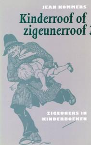 Kinderrroof of zigeunerroof?