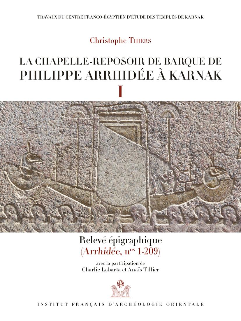 Publication : La chapelle-reposoir de barque de Philippe Arrhidée à Karnak