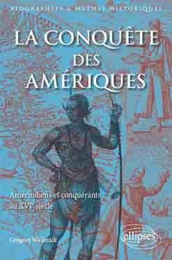 Parution : La conquête des Amériques. Amérindiens et conquérants au 16ème siècle