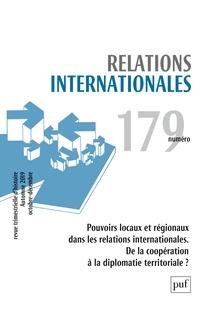 Publication: Pouvoirs locaux et régionaux dans les relations internationales, de la coopération à la diplomatie territoriale, Relations internationales, 2019-2, n°178