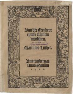 Martin Luther: Von der Freyheyt eynisz Christen menschen. Wittenberg 1520. FB Gotha, Theol. 4° 224/8 (8).