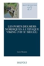 Les ports des mers nordiques à l'époque viking (VIIe-Xe siècle)