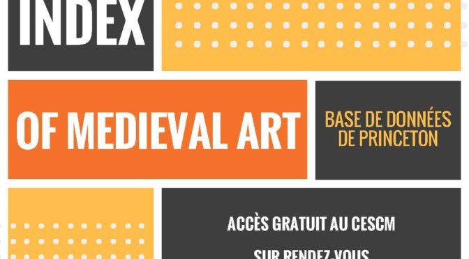 L'Index of Medieval Art de Princeton au CESCM