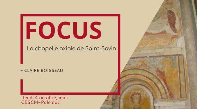 [4 octobre] Focus n° 1 : La chapelle axiale de Saint-Savin