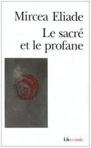 Le Sacré et le Profane - Mircea Eliade