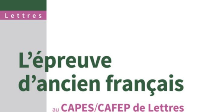 L'épreuve d'ancien français au Capes/Cafep de Lettres modernes