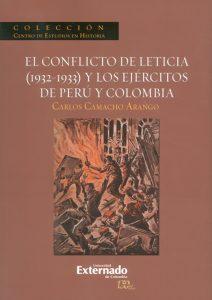 8. CAMACHO ARANGO, Carlos. El Conflicto de Leticia (1932-1933) y los ejércitos de Perú y Colombia. Bogotá: Universidad Externado de Colombia, Centro de Estudios de Historia (CEHIS).