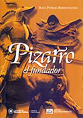 3. PORRAS BARRENECHEA, Raúl. Pizarro, el fundador. Lima: Universidad Ricardo Palma.