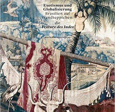 Conférence – présentation du livre Exotismus und Globalisierung. Brasilien auf Wandteppichen: die Tenture des Indes