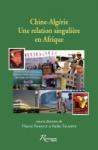 Chine-Algérie : Une relation singulière en Afrique