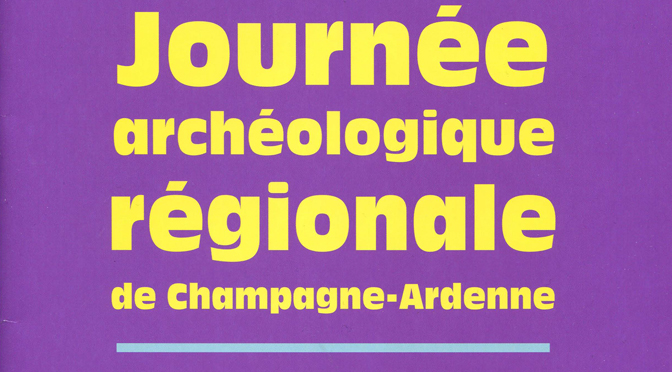 Journée archéologique régionale de Champagne-Ardenne 2012
