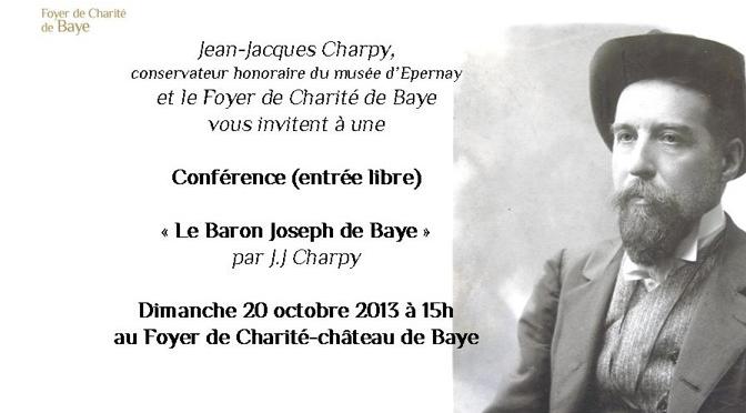 Conférence sur Le Baron Joseph de Baye par J.-J. Charpy
