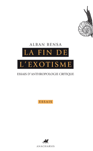 Alban Bensa, La fin de l'exotisme