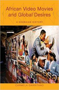 African Video Movies and Global Desires - couverture de l'ouvrage de Carmela Garritano