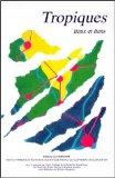 """Couverture de l'ouvrage : """"Tropiques : lieux et liens"""" coordination de l'édition scientifique Florence Pinton"""