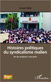Histoires politiques du syndicalisme malien