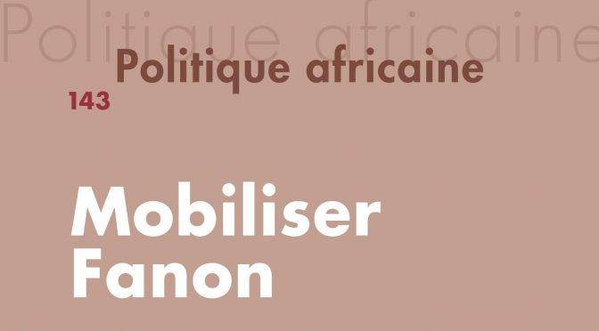 N° 143, octobre 2016 – Mobiliser Fanon