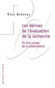 Les dérives de l'évaluation de la recherche : Du bon usage de la bibliométrie, Raisons d'agir, 2014