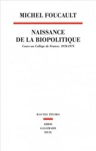 Un livre à lire : Michel Foucault, Naissance de la biopolitique, Cours au collège de France 1978-1979, Hautes études, Gallimard-Seuil, 2004