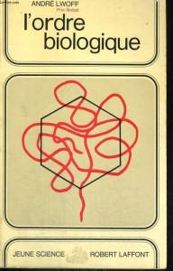 L'Ordre biologique  (1969), par André Lwoff