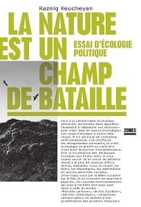 La nature est un champ de bataille. Essai d'écologie politique, Paris, La Découverte, coll. Zones, 2014