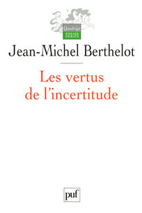 Support réflexif : Jean-Michel Berthelot, Les vertus de l'incertitude. Le travail de l'analyse dans les sciences sociales, paris, Presses Universitaires de France, 1996,
